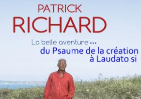 du Psaume de la création à Laudato Si : veillée en chansons avec Patrick Richard