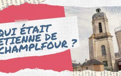 Qui était Etienne de Champflour ?