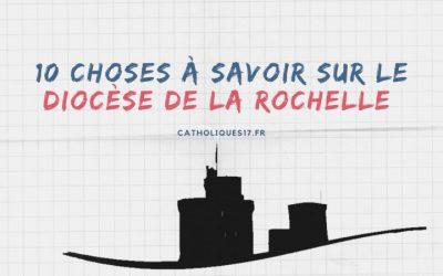 10 choses à savoir sur le diocèse de La Rochelle